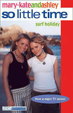 Olsen, Ashley, Olsen, Mary-Kate, Surf Holiday (So Little Time, Book 16), Very Go