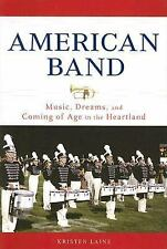 American Band: Music, Dreams, and Coming of Age in the Heartland-ExLibrary