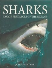 Sharks: Savage Predators of the Oceans