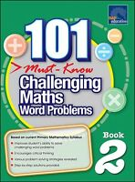 101 Must Know Challenging Maths Word Problems 2 (Years 2 and 3 students)