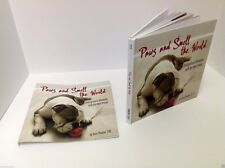 PAWS AND SMELL THE WORLD: Unforgettable Moments Dogs inspiring uplifting VGOOD