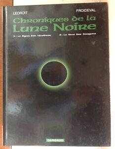 TBE CHRONIQUES DE LA LUNE NOIRE INTEGRALE 1 2005- LEDROIT - FROIDEVAL - DARGAUD