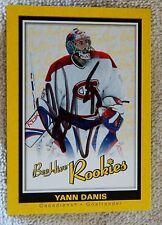 Montreal Canadiens Yann Danis Signed 05/06 Bee-Hive Rookie Card Auto