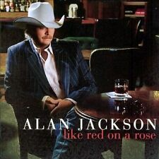 NEW - Like Red On A Rose by Alan Jackson