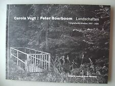 Carola Vogt Peter Boerboom Landschaften Fotografische Arbeiten 1997-2005