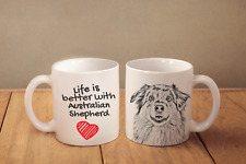 "Australian Shepherd - ceramic cup, mug ""Life is better"", Ca"