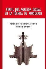 Perfil del Agresor Sexual En La Tecnica de Rorschach: Perfil de Las Personas Que