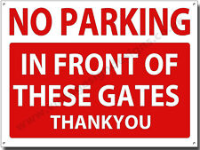 NO PARKING IN FRONT OF THESE GATES METAL SIGN.(A3 SIZE) INSRUCTIONAL SIGN