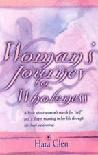 Woman's Journey to Wholeness: A Book about Woman's Search for Self and a Deeper