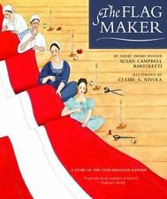 The Flag Maker : A Story of the Star-Spangled Banner by Susan Campbell...