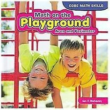 Math on the Playground: Area and Perimeter (Core Math Skills-ExLibrary