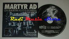 CD Singolo MARTYR AD On earth as it is in hell 2004 PROMO VICTORY (S2) mc dvd