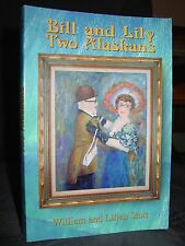 Bill and Lily Memoir Two Alaskans Early 1900s Mining Camps Hunting Fishing Trips