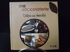 LIVRE MA CHOCOLATERIE - Délices au Chocolat  -  YOOCOOK  - NEUF