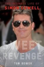 SWEET REVENGE :THE INTIMATE LIFE OF SIMON COWELL by Tom Bower (2012, HC) NEW