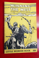 """Little Wonder Book #509 """"Winning the West"""" by Violet & Walter Fee 1947 Reprint"""