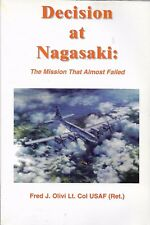 BOOK - DECISION AT NAGASAKE BY COL. FRED OLIVI - SIGNED - ATOMIC BOMB