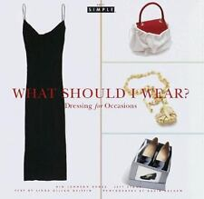 Chic Simple: What Should I Wear?: Dressing for Occasions, Stone, Jeff, Gross, Ki