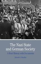The Nazi State and German Society : A Brief History with Documents by Robert...