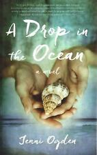 A Drop in the Ocean : A Novel by Jenni Ogden (2016, Paperback)