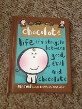 VIMROD, CHOCOLATE, LIFE IS A STRUGGLE BETWEEN GOOD, EVIL AND CHOCOLATE