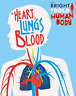 Izzi Howell-The Bright And Bold Human Body: The Heart, Lungs, And Blo BOOK NUOVO