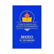 Comentarios Del Nuevo Testamento : Mateo by H. Leo Boles (2001, Paperback)