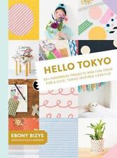 Hello Tokyo : Handmade Projects and Fun Ideas for a Cute, Japan-Inspired...