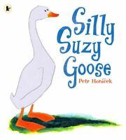 Silly Suzy Goose,Petr Horacek