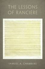 The Lessons of Rancière by Samuel A. Chambers (2012, Hardcover)