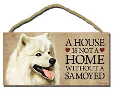 """# Samoyed # """"A House is Not a Home Without a Samoyed"""" Dog Sign Factory Fresh"""