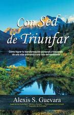 Con Sed de Triunfar by Alexis Guevara (2014, Paperback)