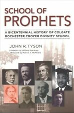 School of Prophets : A Bicentennial History of Colgate Rochester Crozer Divin...