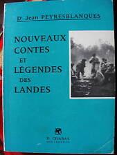 Jean Peyresblanques Nouveaux Contes et Légendes des Landes 40 Ed. D.Chabas 1986