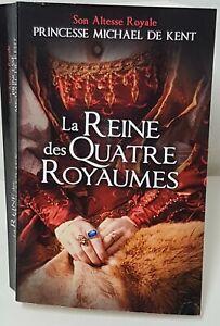 La Reine des Quatre Royaumes de Princesse Michael de Kent