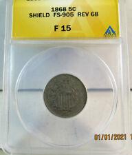 1868 shield nickel ANACS F15 *FS 905 rev 68* BR