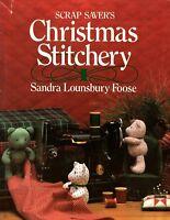 Scrap Saver's Christmas Stitchery by Sandra Lounsbury Foose (1986, Hardcover)