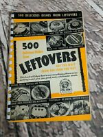 VINTAGE 1940 ~500 DELICIOUS DISHES from LEFTOVERS ~ CULINARY ARTS ~ COOKBOOK