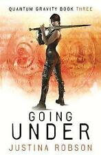 Going Under: Quantum Gravity Book Three, Robson, Justina, 0575084049, New Book