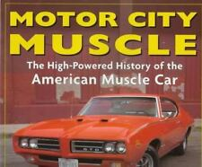 Motor City Muscle: High-Powered History of the American Muscle Car, Mike Mueller