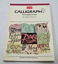 Calligraphy Techniques & Uses by Eugene W Metcalf 1988 Trade PB Artist Walter F