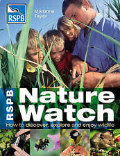 RSPB Nature Watch: How to discover, explore and enjoy wildlife by Marianne Taylo