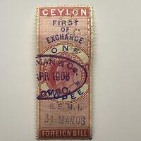 1908 CEYLON FIRST OF EXCHANGE FOREIGN BILL STAMP ONE RUPEE