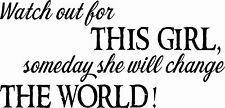 Watch Out For This Girl... 11 x 20:Motivational and inspirational Wall Art ~teen