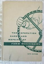 John Deere The Operation, Care and Repair of Farm Machinery Book Edition 28 1957