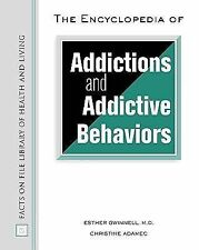 The Encyclopedia of Addictions and Addictive behaviours Esther gwinnell  ...