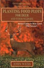 Ultimate Guide to Planting : Food Plots for Deer and Other Wildlife by John...