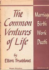 Common Ventures of Life: Marriage, Birth, Work and Death. Elton Trueblood, 1949