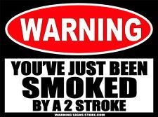 Smoked by TWO Stroke Warning Funny Sticker  Motorcyle Dirt BikeYZ 2 MX 482