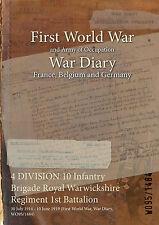Royal Warwickshire Regiment 1st Battalion : 30 July 1914 - 10 June 1919 Diary